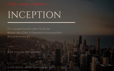 """INCEPTION (""""Time"""") und ein vorweihnachtlicher Gruß der Bläser des EMA-Sinfonieorchesters&EMA-Bläserensembles"""
