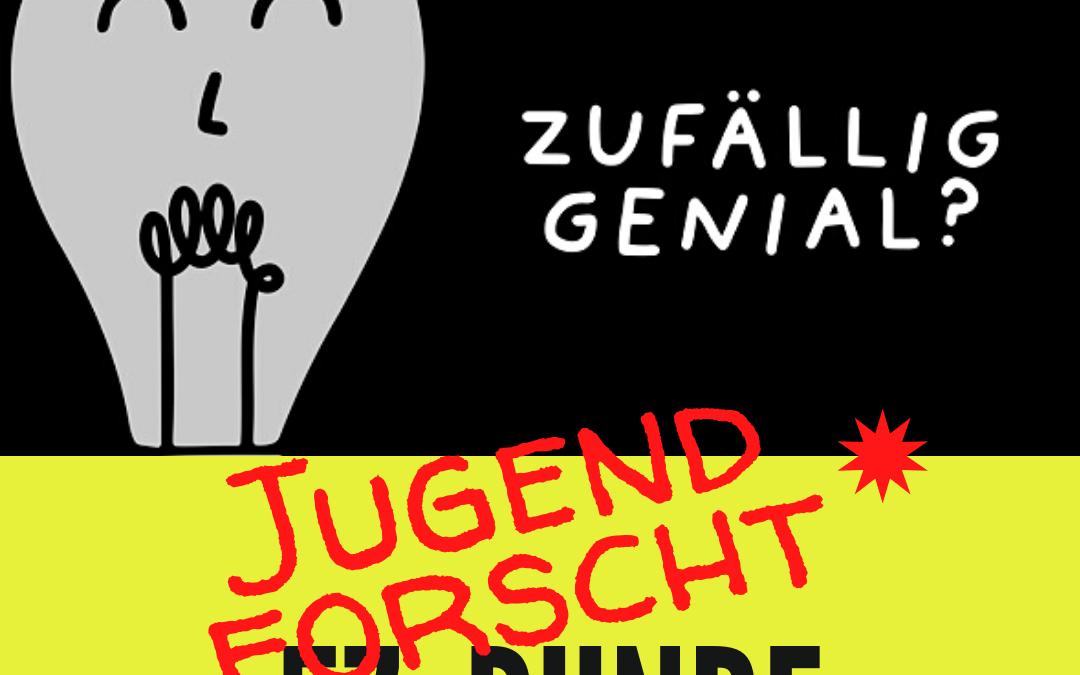 """""""Zufällig genial?"""" – Jugend forscht startet"""